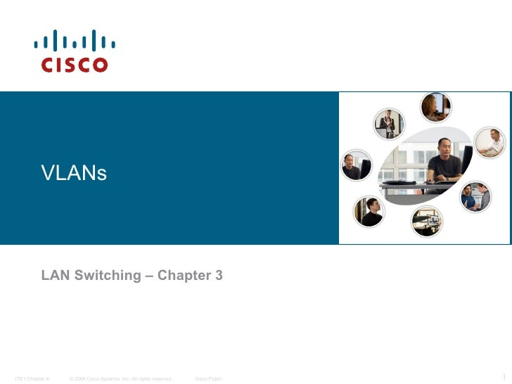 VLANs   LAN Switching  – Chapter 3