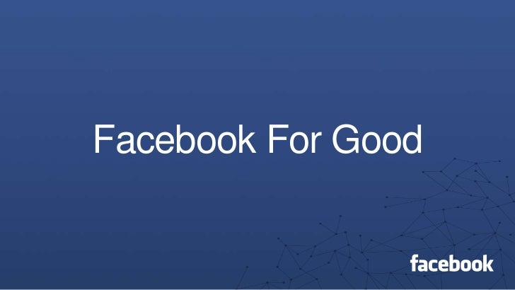 Facebook For Good<br />
