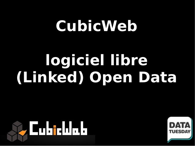 CubicWeb    logiciel libre(Linked) Open Data