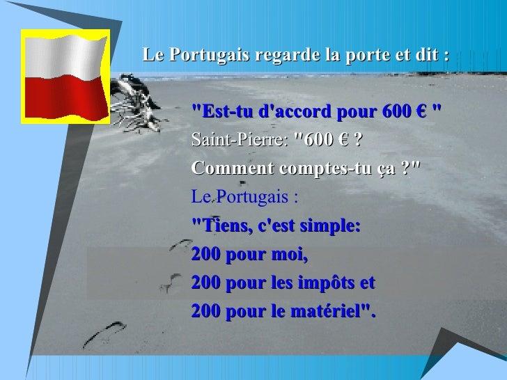 """Le Portugais regarde la porte et dit : """"Est-tu d'accord pour 600 € """"  Saint-Pierre:   """"600 € ?  Comment com..."""