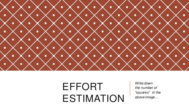 """EFFORT ESTIMATION Write down the number of """"squares"""" in the above image…"""