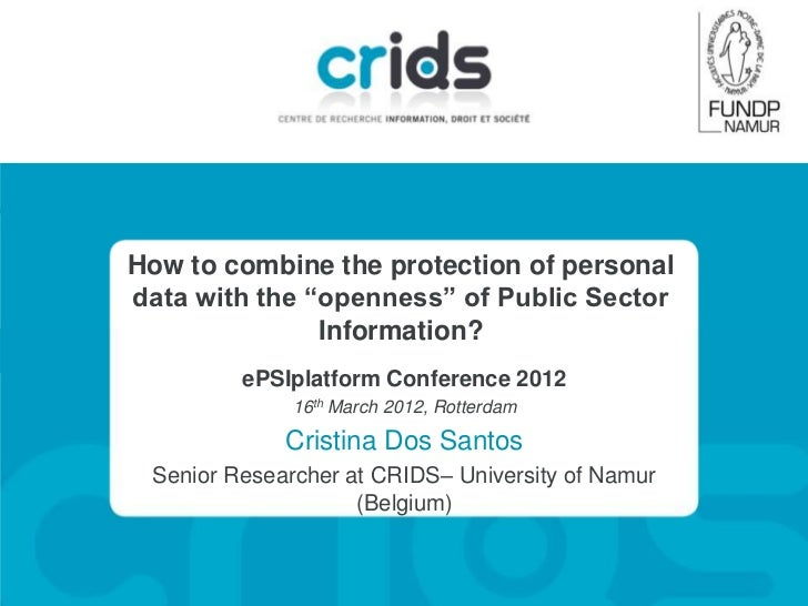 """How to combine the protection of personaldata with the """"openness"""" of Public Sector               Information?         ePSI..."""