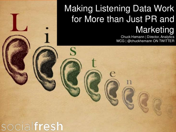 Making Listening Data Work                               Developing a Bestthan Just PR and                                ...
