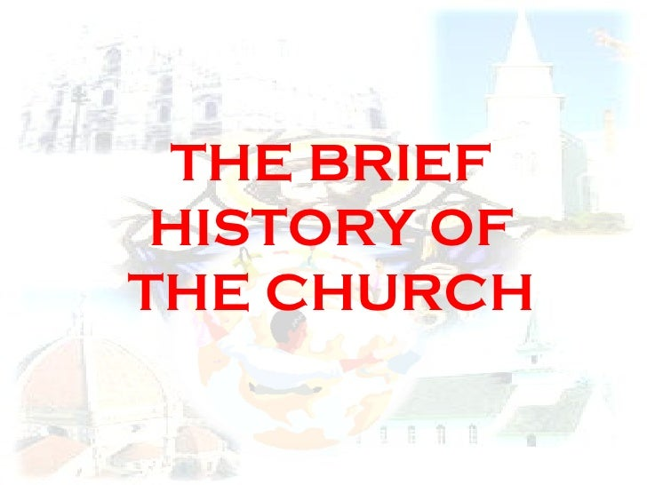 THE BRIEF HISTORY OF THE CHURCH