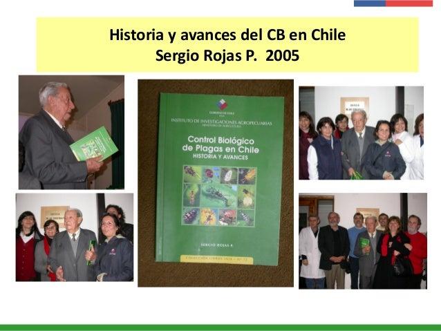 Historia y avances del CB en Chile Sergio Rojas P. 2005