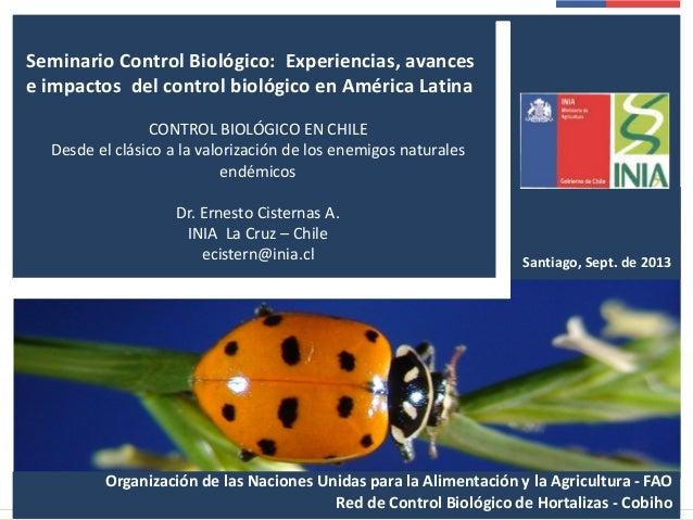 Seminario Control Biológico: Experiencias, avances e impactos del control biológico en América Latina CONTROL BIOLÓGICO EN...