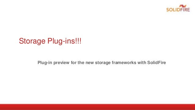 Storage Plug-ins!!!Plug-in preview for the new storage frameworks with SolidFire