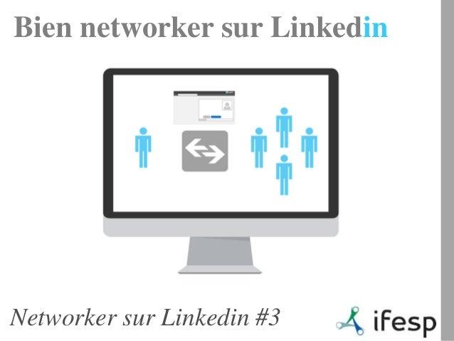 Bien networker sur LinkedinNetworker sur Linkedin #3