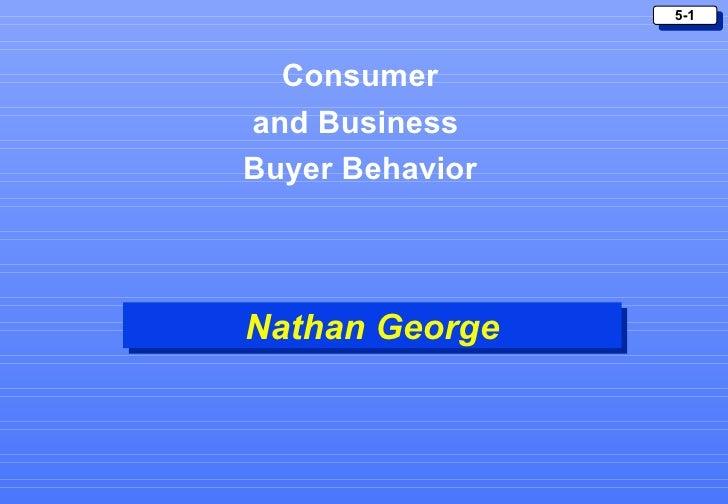 5-1  Consumerand BusinessBuyer BehaviorNathan George