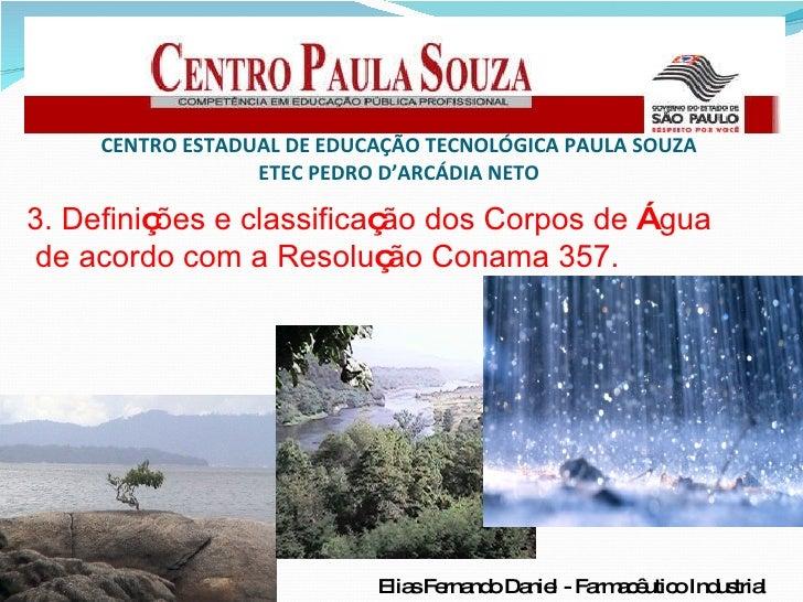 CENTRO ESTADUAL DE EDUCAÇÃO TECNOLÓGICA PAULA SOUZA ETEC PEDRO D'ARCÁDIA NETO Elias Fernando Daniel - Farmacêutico Industr...