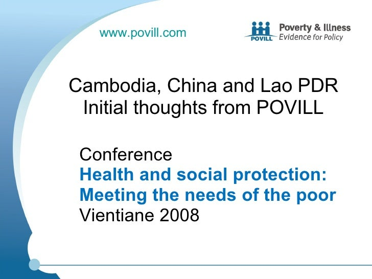 Conference  Health and social protection: Meeting the needs of the poor  Vientiane 2008 Cambodia, China and Lao PDR Initia...