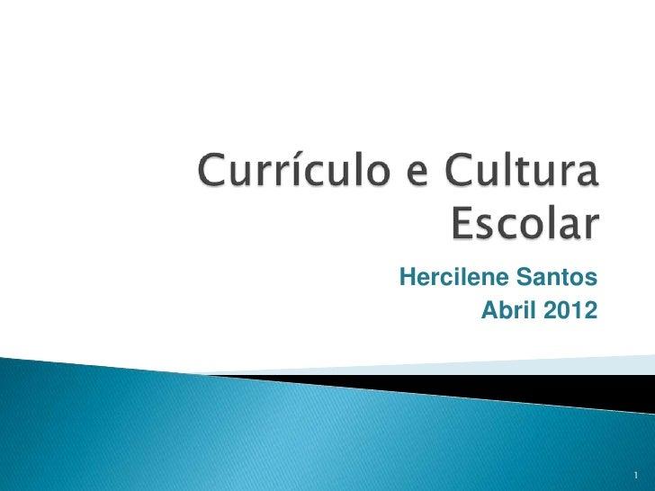 Hercilene Santos       Abril 2012                    1