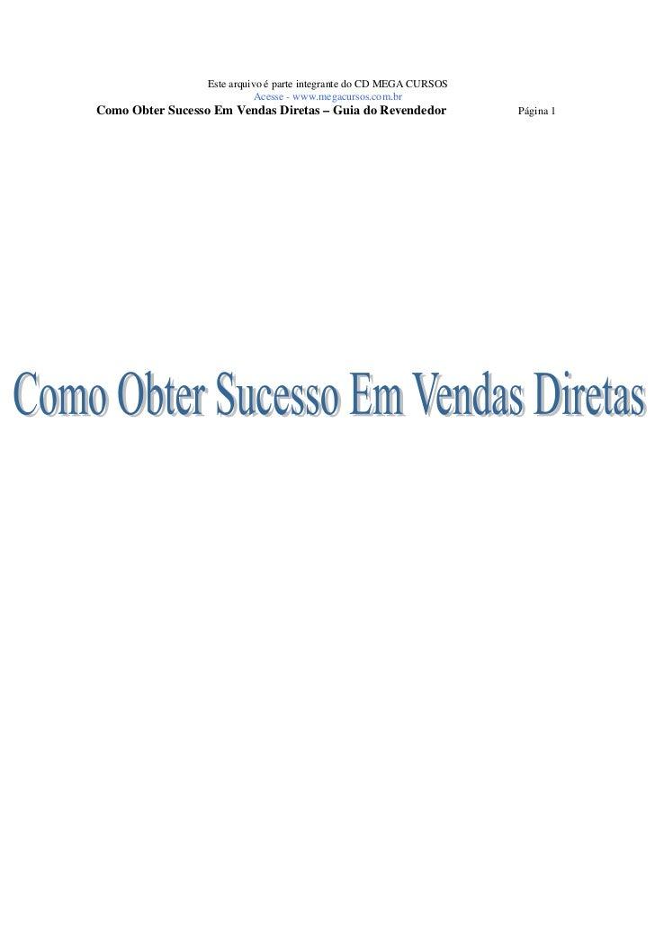Este arquivo é parte integrante do CD MEGA CURSOS                             Acesse - www.megacursos.com.brComo Obter Suc...
