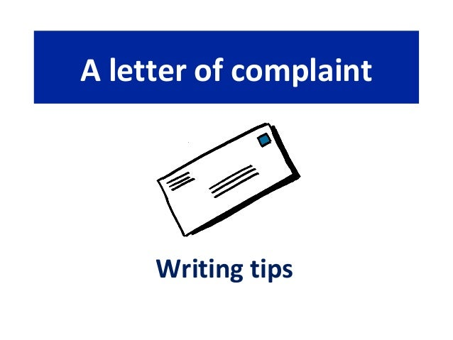 How do you write a complaint letter?