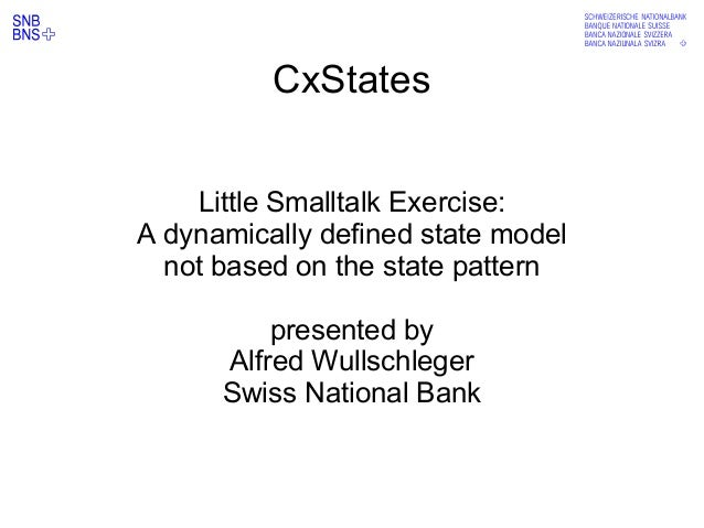 abcdefg CxStates Little Smalltalk Exercise: A dynamically defined state model not based on the state pattern presented by ...