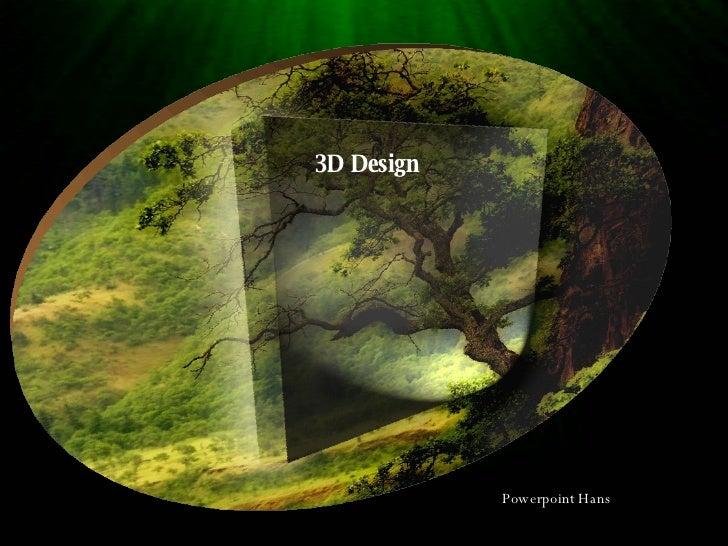 3D Design Powerpoint Hans