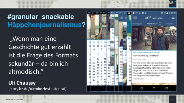 """SEITE 6BR24 © Vichtl / Daubner #granular_snackable Häppchenjournalismus? """"Wenn man eine Geschichte gut erzählt ist die Fra..."""