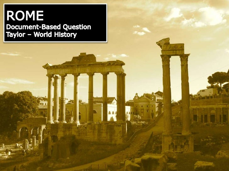 ROMEDocument-Based QuestionTaylor – World History<br />