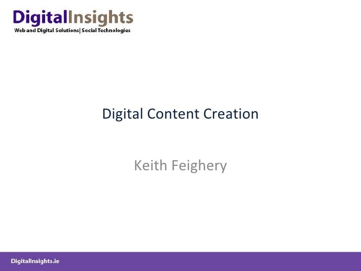Digital Content Creation Keith Feighery