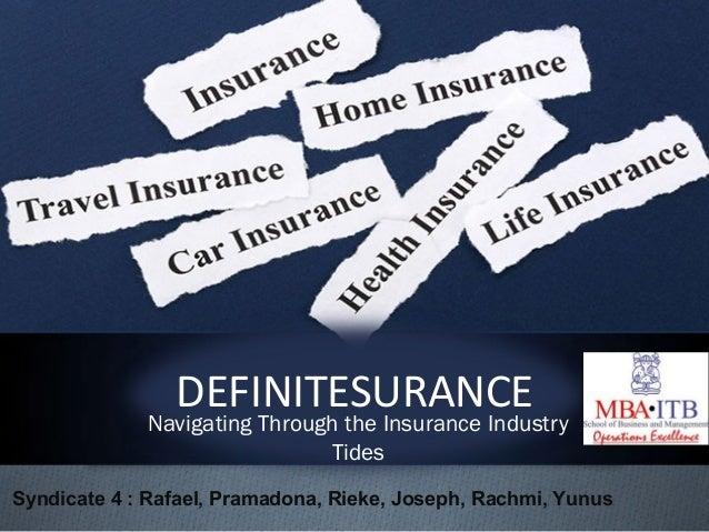 DEFINITESURANCE             Navigating Through the Insurance Industry                              TidesSyndicate 4 : Rafa...
