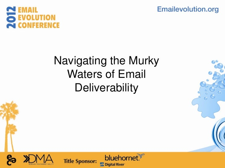 Navigating the Murky  Waters of Email   Deliverability