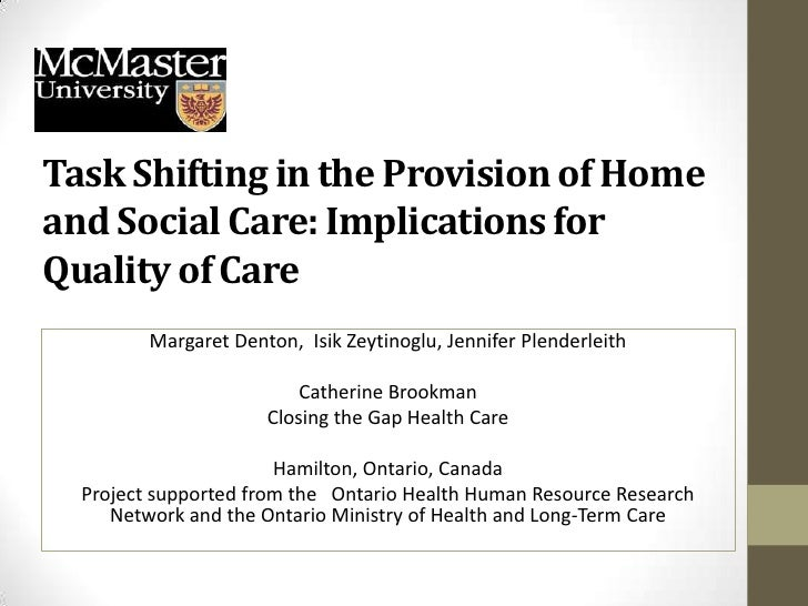 Task Shifting in the Provision of Homeand Social Care: Implications forQuality of Care         Margaret Denton, Isik Zeyti...