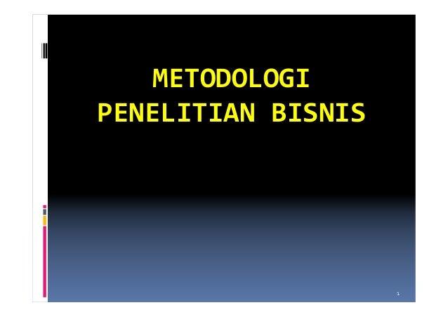 METODOLOGIPENELITIAN BISNIS                    1