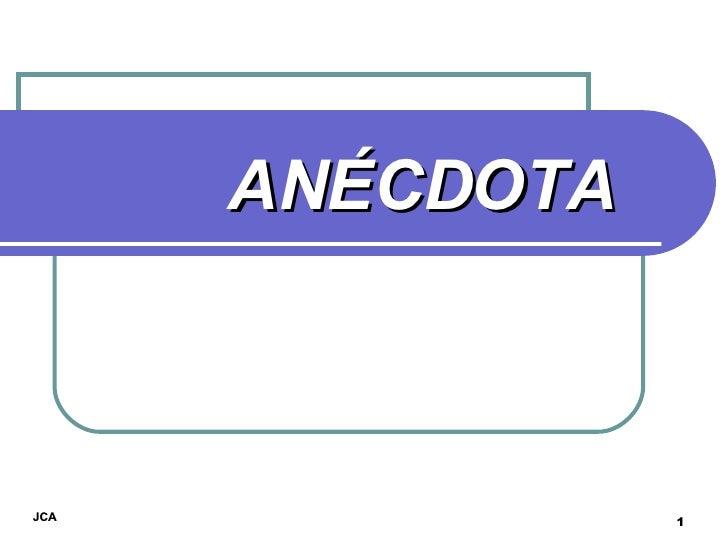 ANÉCDOTA JCA