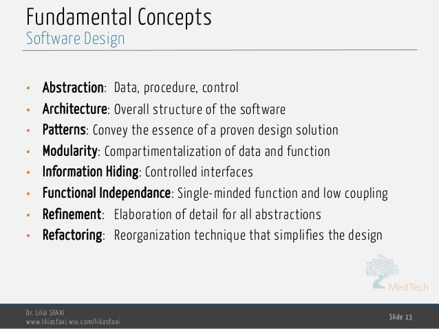 MedTech Fundamental Concepts • Abstraction: Data, procedure, control • Architecture: Overall structure of the software • P...