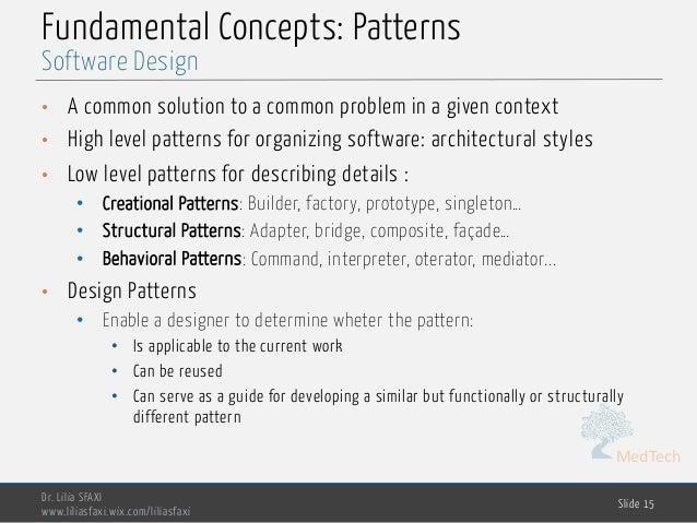 MedTech Fundamental Concepts: Patterns • A common solution to a common problem in a given context • High level patterns fo...