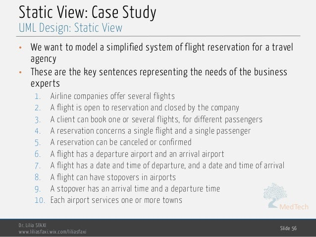 MedTech Static View: Case Study • We want to model a simplified system of flight reservation for a travel agency • These a...