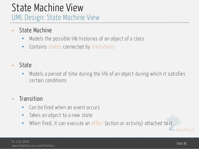 MedTech State Machine View • State Machine • Models the possible life histories of an object of a class • Contains states ...