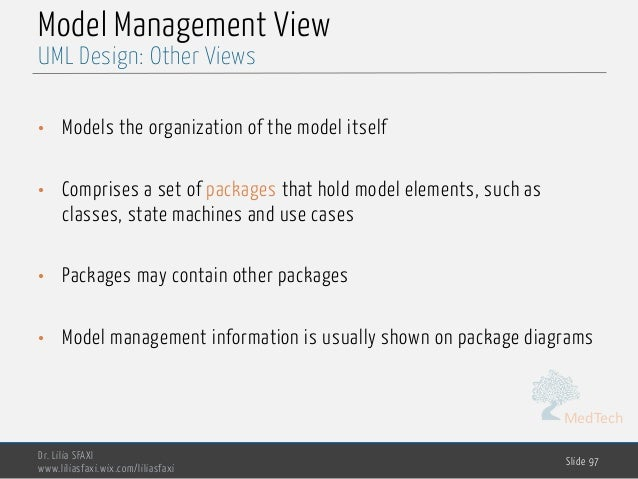 MedTech Model Management View • Models the organization of the model itself • Comprises a set of packages that hold model ...