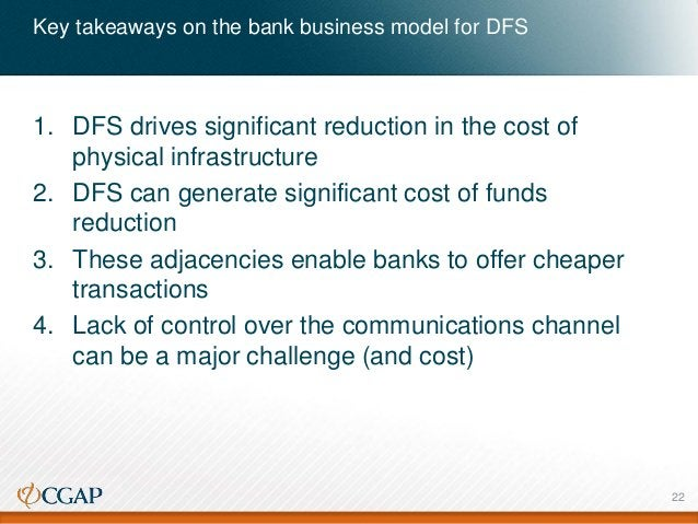 Key takeaways on the bank business model for DFS 1. DFS drives significant reduction in the cost of physical infrastructur...