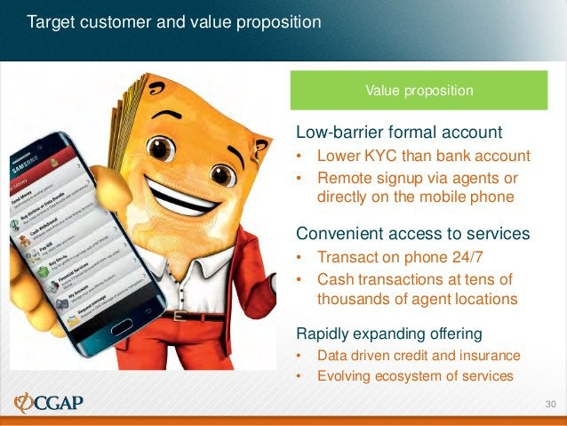 Target customer and value proposition Value proposition Low-barrier formal account • Lower KYC than bank account • Remote ...