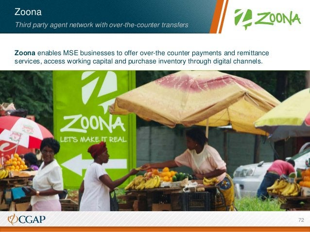 Zoona Third party agent network with over-the-counter transfers Zoona enables MSE businesses to offer over-the counter pay...