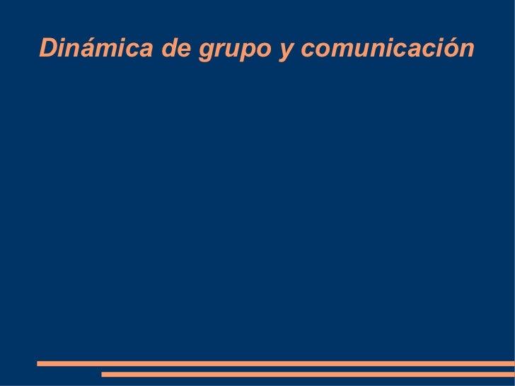 Dinámica de grupo y comunicación