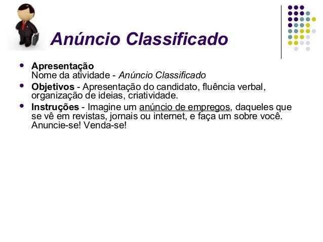 Anúncio Classificado   Apresentação    Nome da atividade - Anúncio Classificado   Objetivos - Apresentação do candidato,...