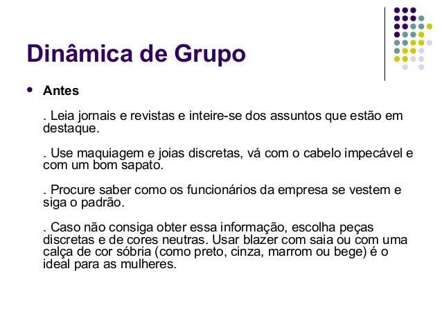 Dinâmica de Grupo   Antes    . Leia jornais e revistas e inteire-se dos assuntos que estão em    destaque.    . Use maqui...