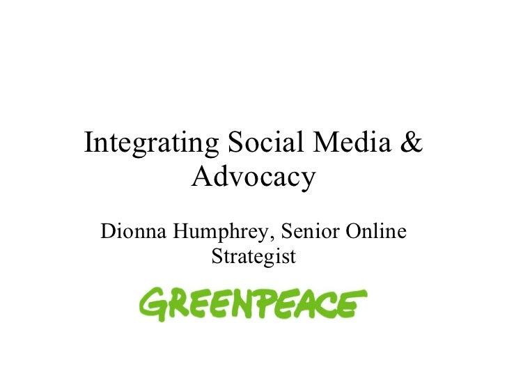 Integrating Social Media & Advocacy Dionna Humphrey, Senior Online Strategist