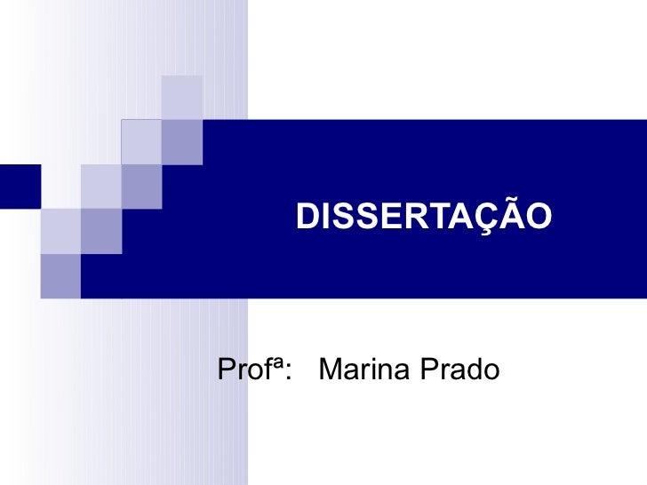 DISSERTAÇÃOProfª: Marina Prado