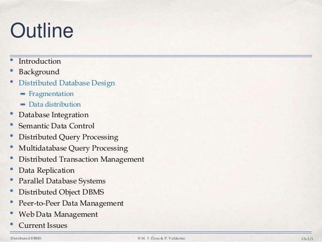 Distributed DBMS © M. T. Özsu & P. Valduriez Ch.3/1 Outline • Introduction • Background • Distributed Database Design ➡ Fr...
