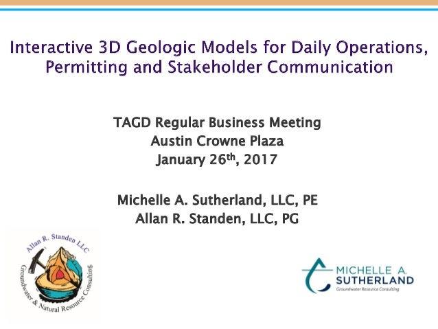 TAGD Regular Business Meeting Austin Crowne Plaza January 26th, 2017 Michelle A. Sutherland, LLC, PE Allan R. Standen, LLC...