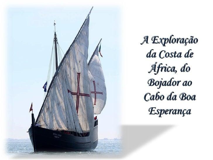 A Exploração da Costa de África, do Bojador ao Cabo da Boa Esperança