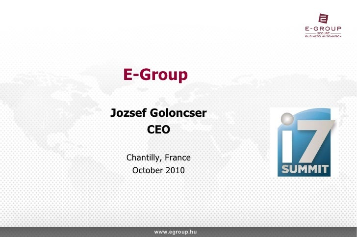 E-Group Jozsef Goloncser CEO Chantilly, France October 2010