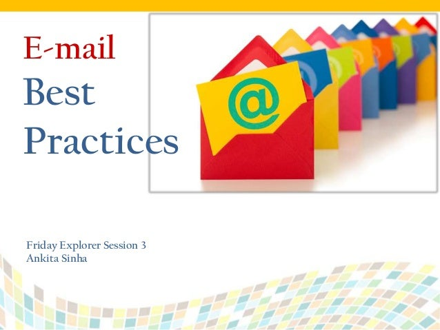 E-mail  Best Practices Friday Explorer Session 3 Ankita Sinha