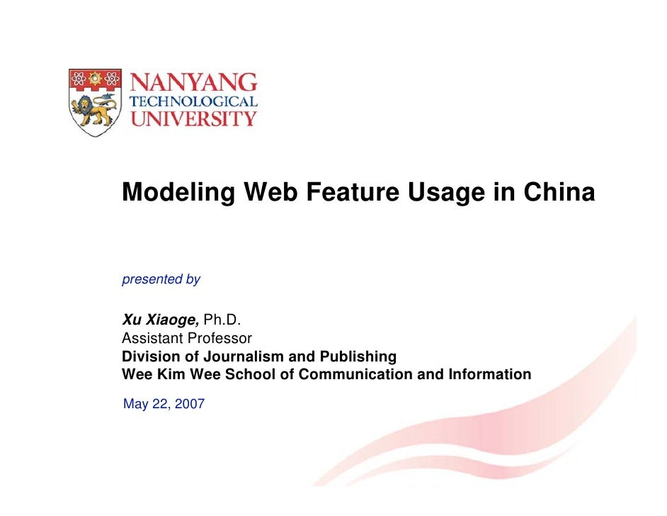 Modeling Web Feature Usage in China   presented by   Xu Xiaoge, Ph.D. Assistant Professor Division of Journalism and Publi...