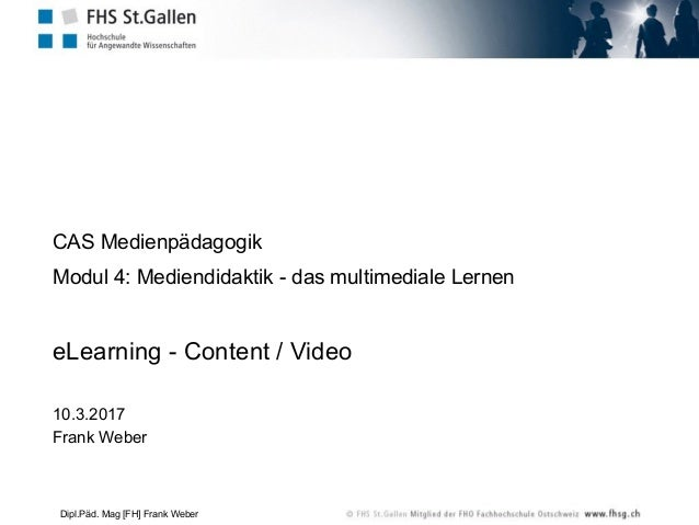 Slide CAS Medienpädagogik Modul 4: Mediendidaktik - das multimediale Lernen eLearning - Content 12.3.2016 Frank Weber 1