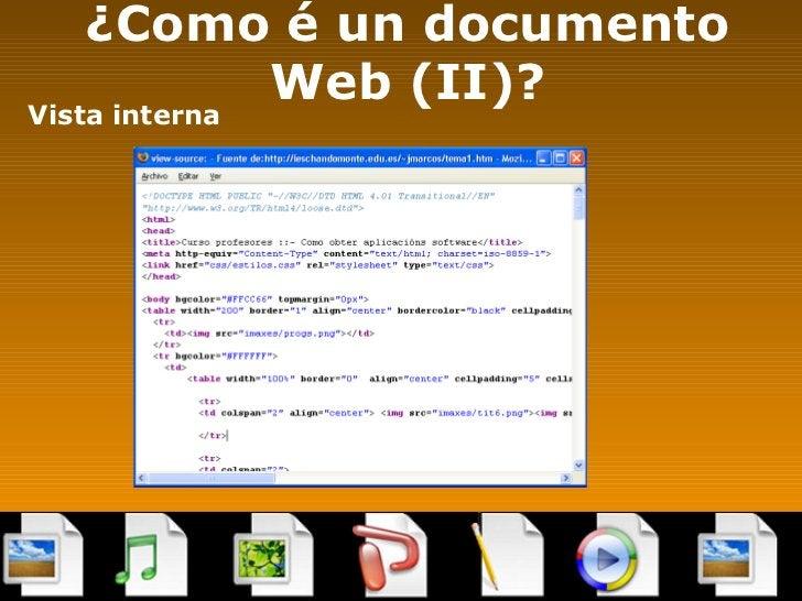 ¿Como é un documento Web (II)? <ul><li>Vista interna </li></ul>