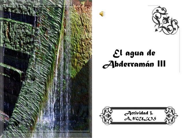 El agua deAbderramán III    Actividad 3.    ÁNGULOS